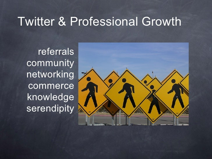 Twitter & Professional Growth     referrals  community  networking  commerce  knowledge  serendipity