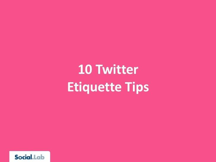 10 TwitterEtiquette Tips