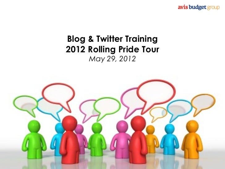 Blog & Twitter Training          2012 Rolling Pride Tour               May 29, 2012Slide 1