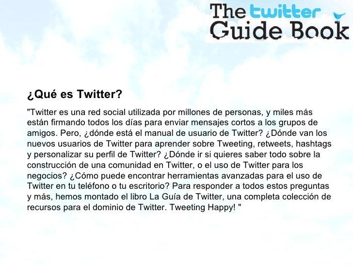"""¿Qué es Twitter? """"Twitter es una red social utilizada por millones de personas, y miles más están firmando todos los ..."""