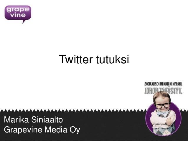 Twitter tutuksi  Marika Siniaalto Grapevine Media Oy