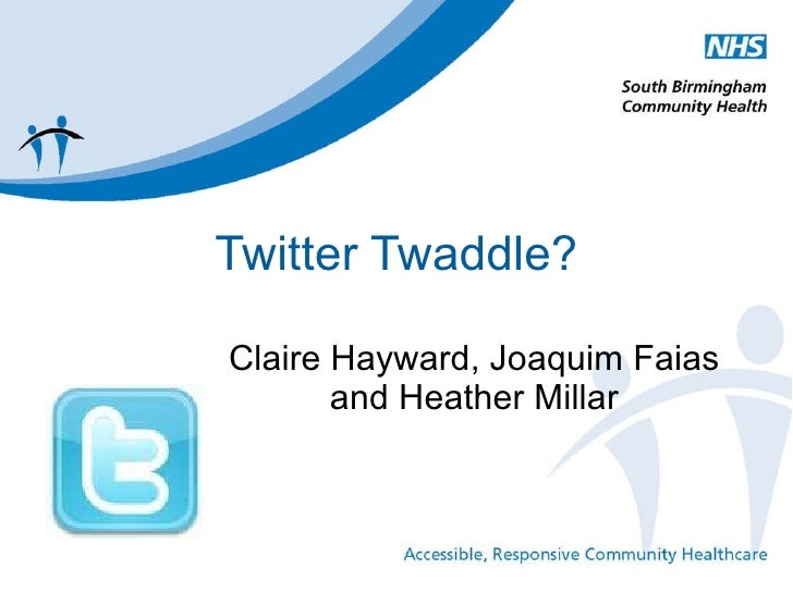 Twitter Twaddle? Claire Hayward, Joaquim Faias and Heather Millar