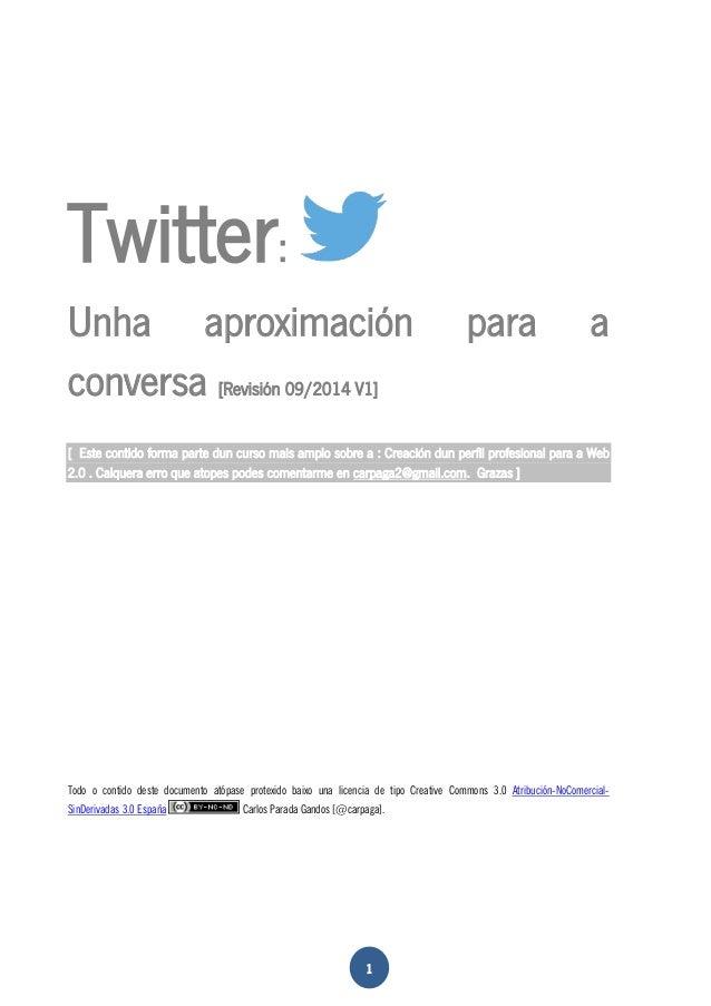 Twitter:  Unha aproximación para a  conversa [Revisión 09/2014 V1]  [ Este contido forma parte dun curso mais amplo sobre ...