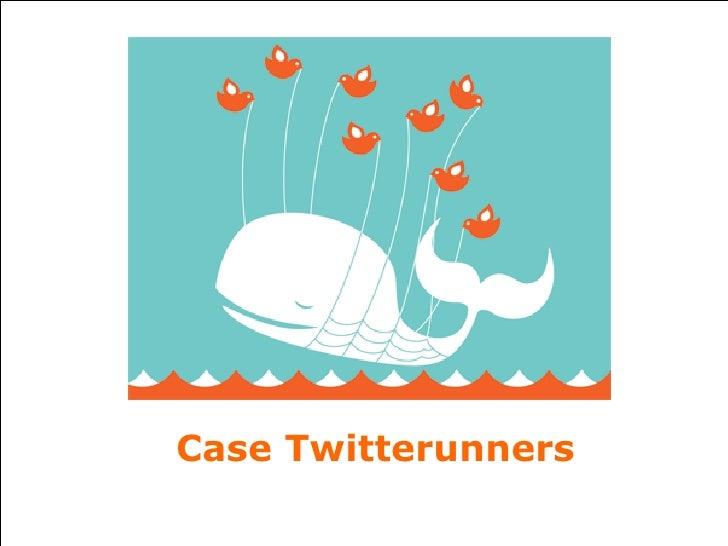 Case Twitterunners