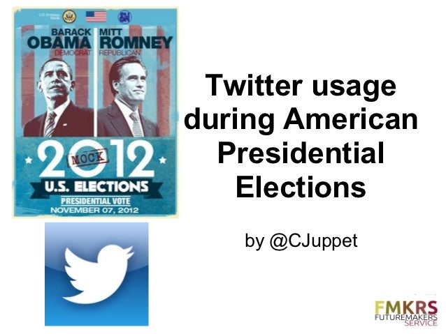 Twitter usageduring American  Presidential    Elections   by @CJuppet