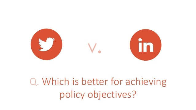 v. Q. Which is better for achieving policy objectives?