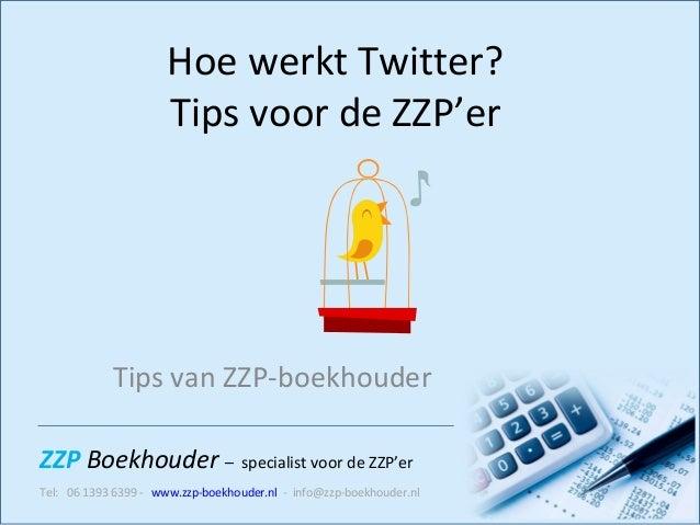 ZZP Boekhouder – specialist voor de ZZP'er Tel: 06 1393 6399 - www.zzp-boekhouder.nl - info@zzp-boekhouder.nl Hoe werkt Tw...