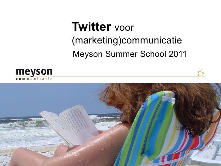 Twitter  voor  (marketing)communicatie Meyson Summer School 2011