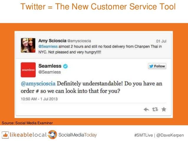 Twitter = The New Customer Service Tool #SMTLive | @DaveKerpen Source: Social Media Examiner