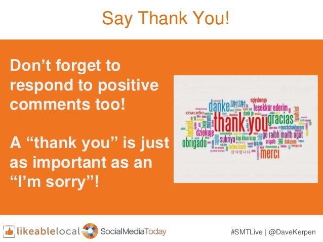 "Say Thank You! Don't forget to respond to positive comments too! A ""thank you"" is just as important as an ""I'm sorry""! #SM..."