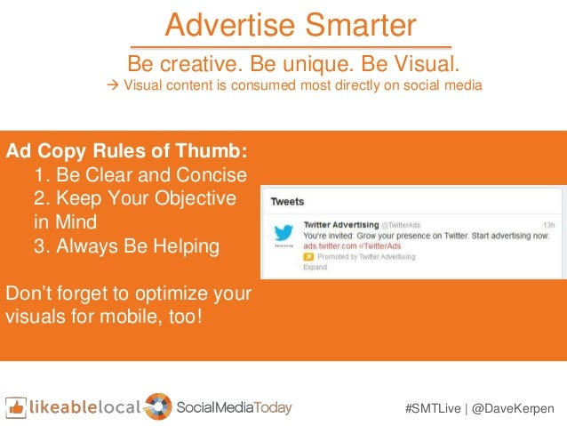 Advertise Smarter Ad Copy Rules of Thumb: 1. Be Clear and Concise 2. Keep Your Objective in Mind 3. Always Be Helping Don'...