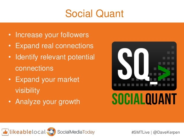 Social Quant • Increase your followers • Expand real connections • Identify relevant potential connections • Expand your m...