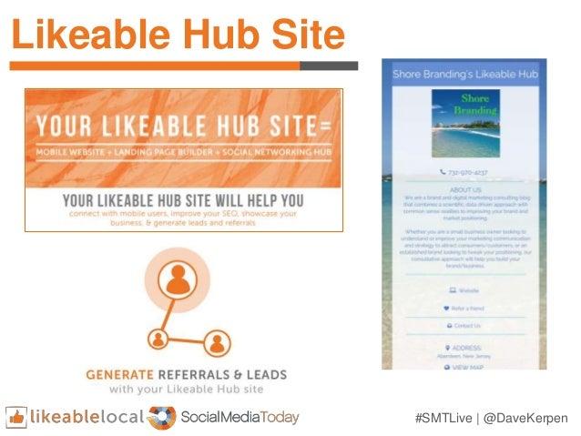 Likeable Hub Site #SMTLive | @DaveKerpen