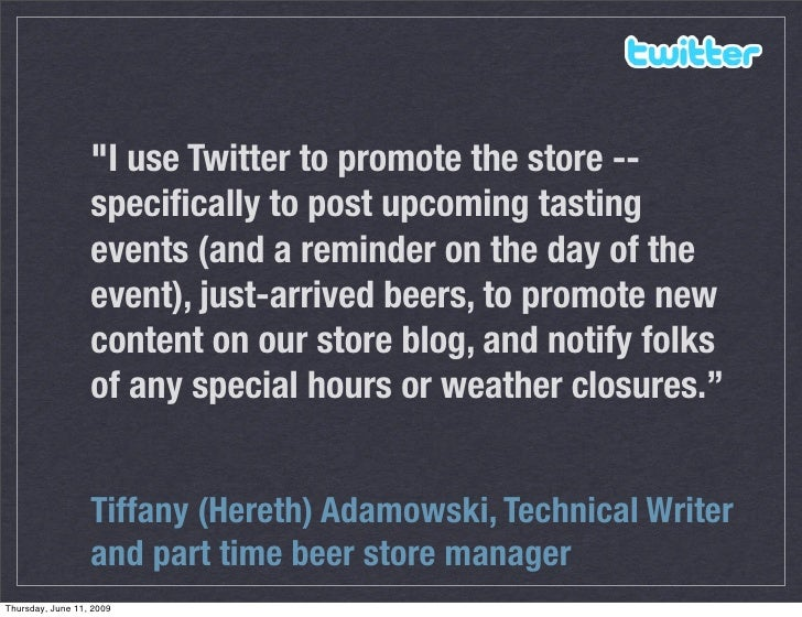 quot;I use Twitter to promote the store --                   specifically to post upcoming tasting                   events...