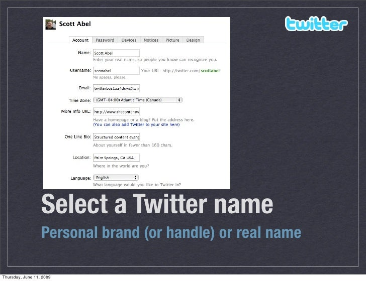 Select a Twitter name                   Personal brand (or handle) or real name  Thursday, June 11, 2009