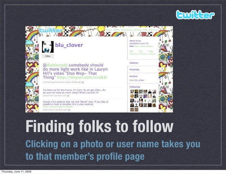 Finding folks to follow                   Clicking on a photo or user name takes you                   to that member's pr...