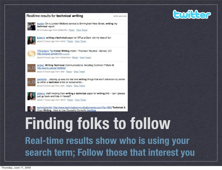 Finding folks to follow                   Real-time results show who is using your                   search term; Follow t...