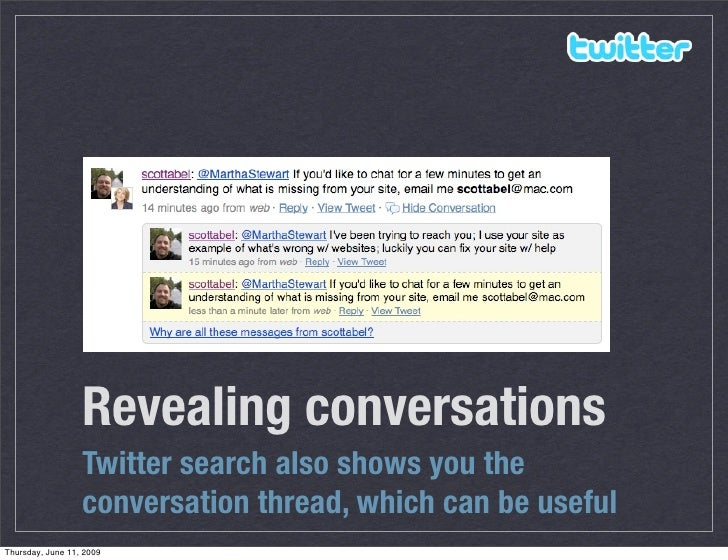 Revealing conversations                   Twitter search also shows you the                   conversation thread, which c...
