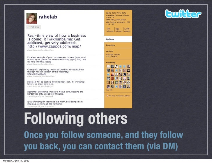Following others                   Once you follow someone, and they follow                   you back, you can contact th...