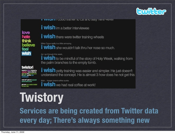 Twistory                   Services are being created from Twitter data                   every day; There's always someth...