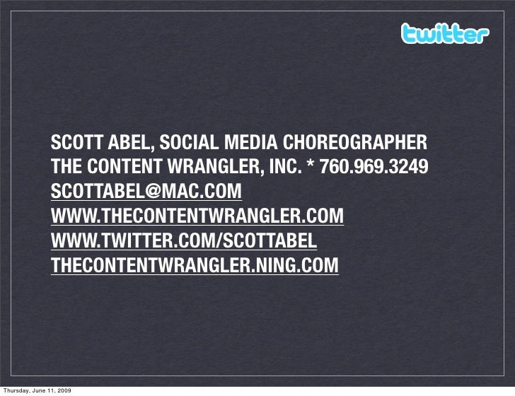 SCOTT ABEL, SOCIAL MEDIA CHOREOGRAPHER                 THE CONTENT WRANGLER, INC. * 760.969.3249                 SCOTTABEL...