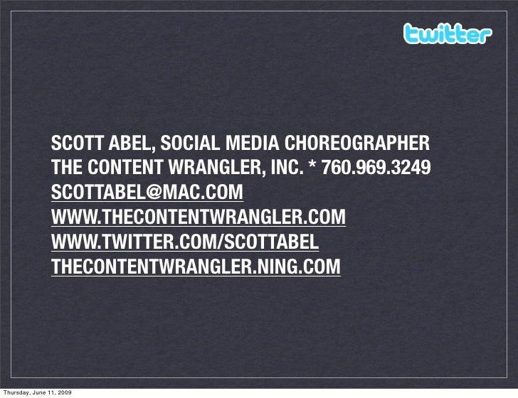 SCOTT ABEL, SOCIAL MEDIA CHOREOGRAPHER                 THE CONTENT WRANGLER, INC. * 760.969.3249                 SCOTTABEL...