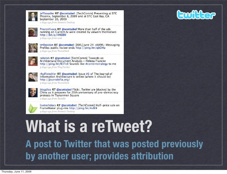 What is a reTweet?                   A post to Twitter that was posted previously                   by another user; provi...