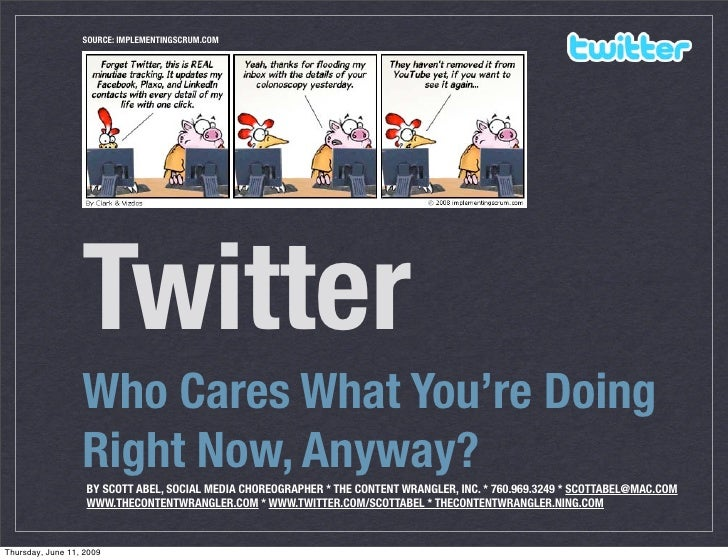 SOURCE: IMPLEMENTINGSCRUM.COM                       Twitter                   Who Cares What You're Doing                 ...