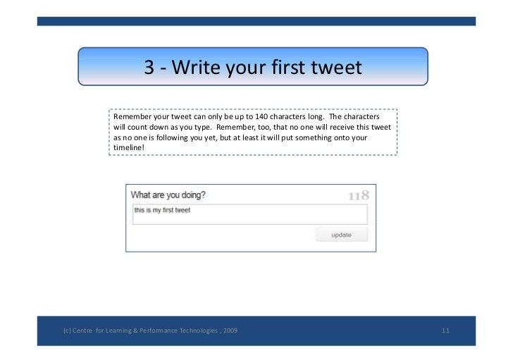 3‐ Writeyourfirsttweet                  Rememberyourtweetcanonlybeupto140characterslong.Thecharacters   ...