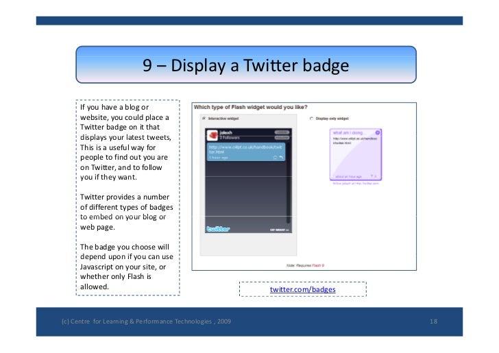 9– DisplayaTwitterbadge        Ifyouhaveablogor       website,youcouldplacea       Twitterbadgeonitthat...