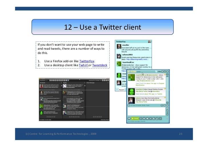 12– UseaTwitterclient           Ifyoudon'twanttouseyourwebpagetowrite          andreadtweets,therearea...