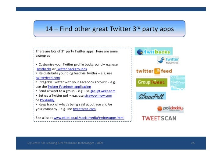 14– FindothergreatTwitter3rd partyapps        Therearelotsof3rd partyTwitterapps.Herearesome       exampl...