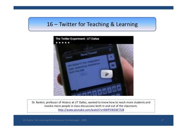 16– TwitterforTeaching&Learning            Dr.Rankin,professorofHistoryatUTDallas,wantedtoknowhowtoreach...