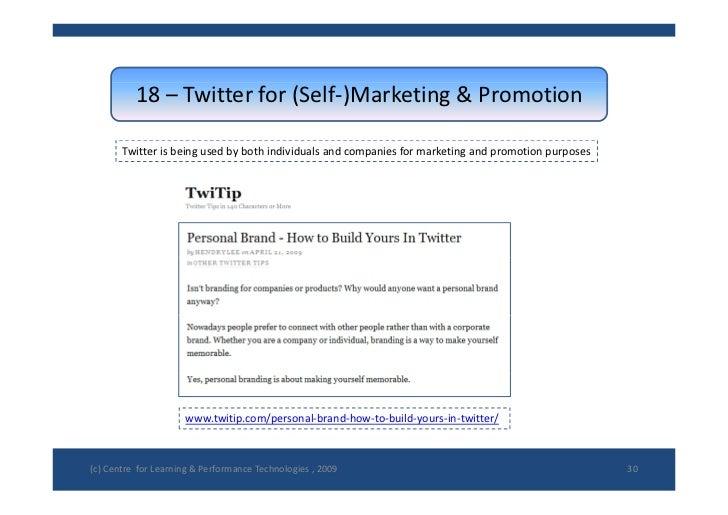 18– Twitterfor(Self‐)Marketing&Promotion         Twitterisbeingusedbybothindividualsandcompaniesformarketin...