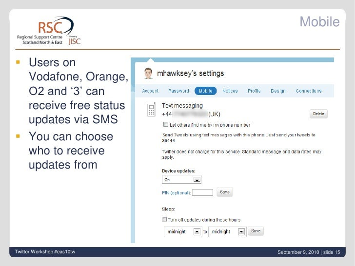 Mobile<br /><ul><li>Users on Vodafone, Orange, O2 and '3' can receive free status updates via SMS