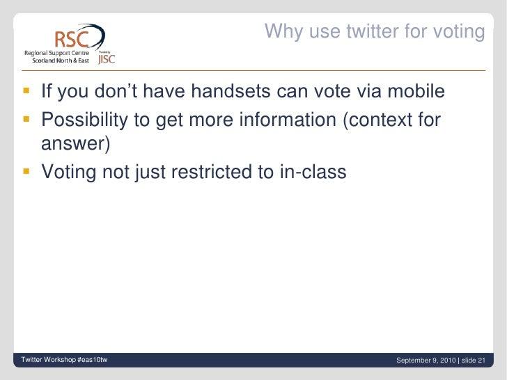 Alternatively polleverywhere.com<br />Twitter Workshop #eas10tw<br />September 9, 2010| slide 20<br />