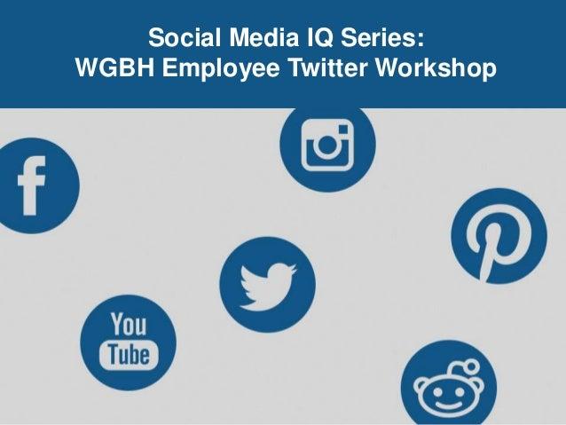 Social Media IQ Series: WGBH Employee Twitter Workshop