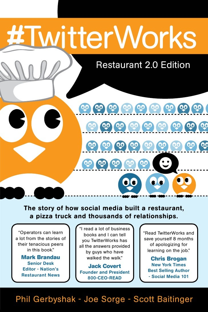 #TwitterWorks                                     Restaurant 2.0 Edition         The story of how social media built a res...