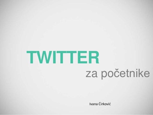 TWITTER za početnike Ivana Ćirković
