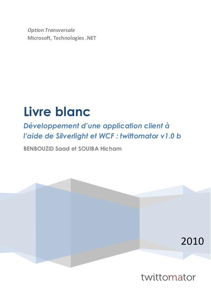 Option Transversale Microsoft, Technologies .NETLivre blancDéveloppement d'une application client àl'aide de Silverlight e...