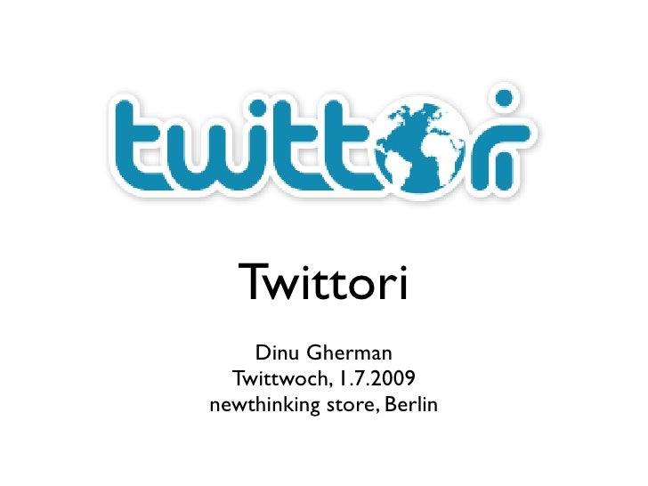 Twittori     Dinu Gherman   Twittwoch, 1.7.2009 newthinking store, Berlin