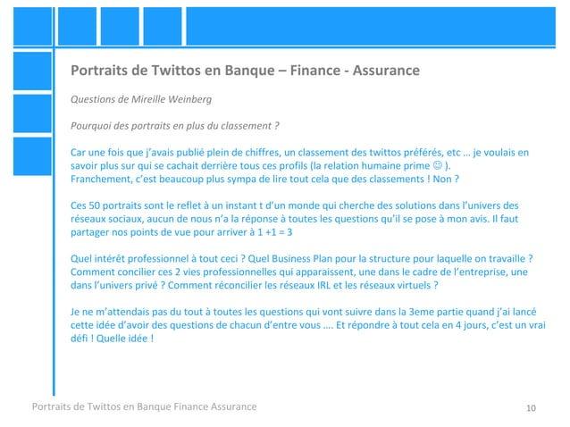 10 Portraits de Twittos en Banque – Finance - Assurance Questions de Mireille Weinberg Pourquoi des portraits en plus du c...