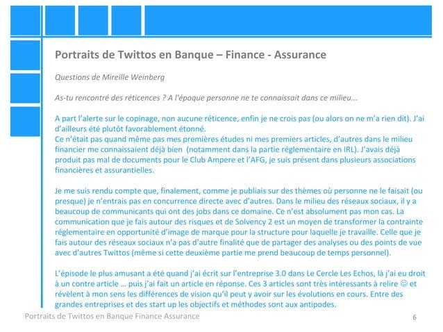 6 Portraits de Twittos en Banque – Finance - Assurance Questions de Mireille Weinberg As-tu rencontré des réticences ? A l...