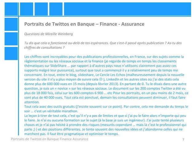 7 Portraits de Twittos en Banque – Finance - Assurance Questions de Mireille Weinberg Tu dis que cela a fonctionné au-delà...