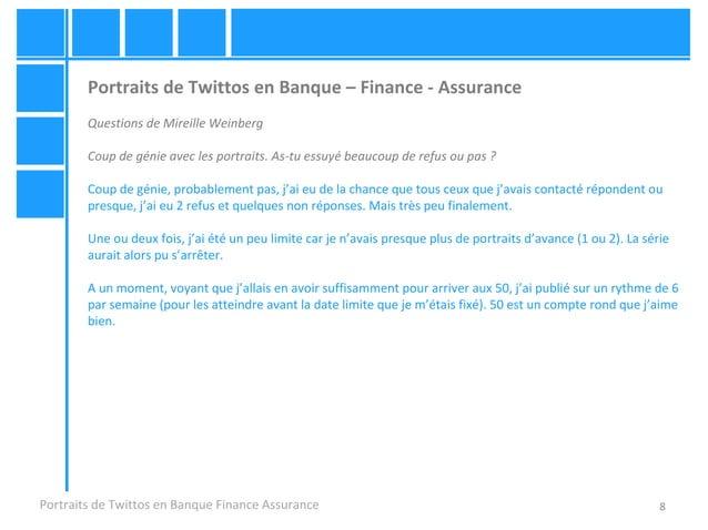 8 Portraits de Twittos en Banque – Finance - Assurance Questions de Mireille Weinberg Coup de génie avec les portraits. As...