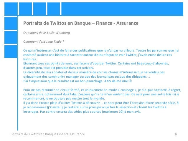 9 Portraits de Twittos en Banque – Finance - Assurance Questions de Mireille Weinberg Comment t'est venu l'idée ? Ce qui m...