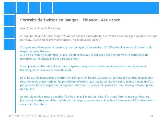 11 Portraits de Twittos en Banque – Finance - Assurance Questions de Mireille Weinberg En somme, tu as compris, comme tout...