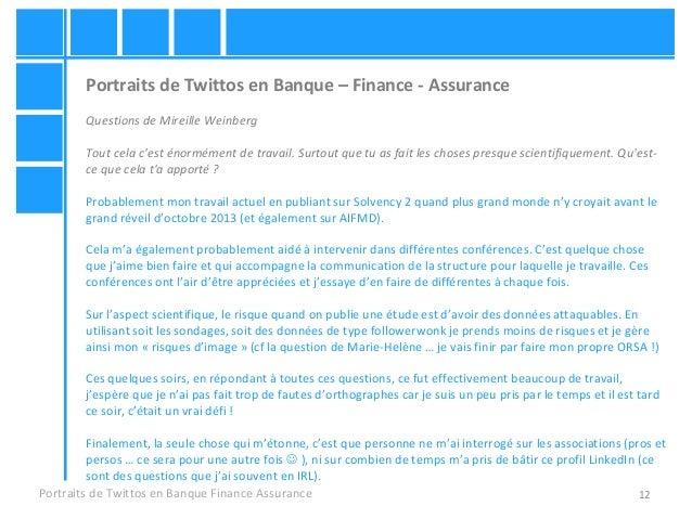 12 Portraits de Twittos en Banque – Finance - Assurance Questions de Mireille Weinberg Tout cela c'est énormément de trava...