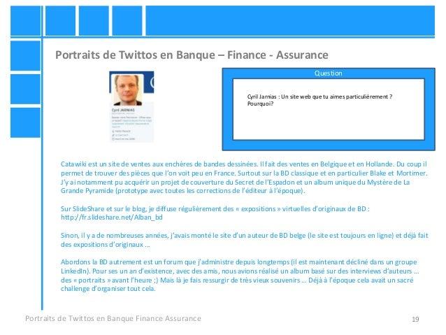 19 Portraits de Twittos en Banque – Finance - Assurance Portraits de Twittos en Banque Finance Assurance Cyril Jarnias : U...