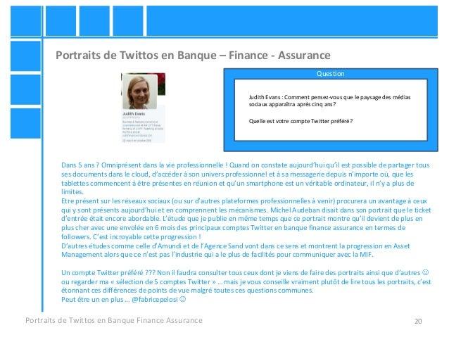 20 Portraits de Twittos en Banque – Finance - Assurance Portraits de Twittos en Banque Finance Assurance Judith Evans : Co...